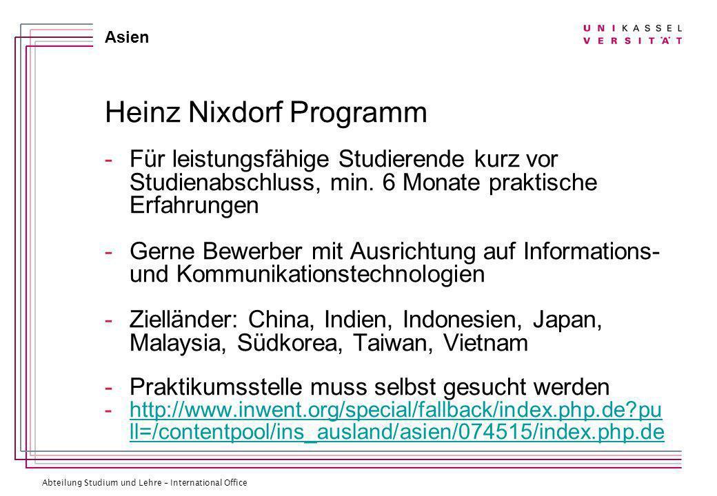Abteilung Studium und Lehre – International Office Asien Heinz Nixdorf Programm -Für leistungsfähige Studierende kurz vor Studienabschluss, min.