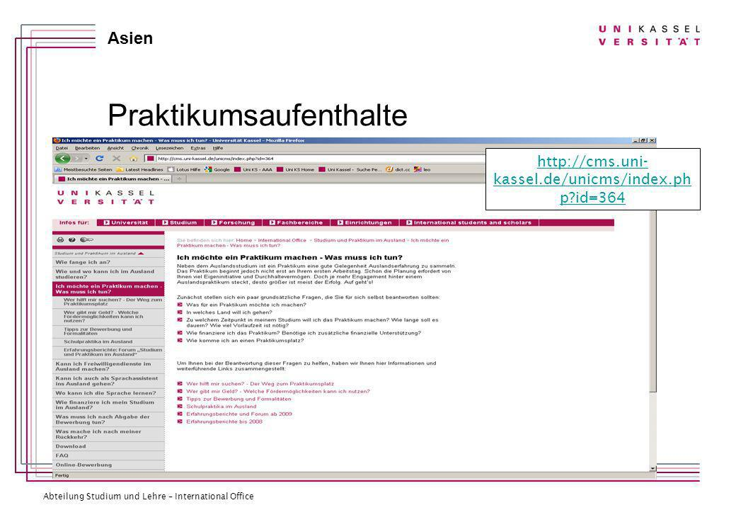 Abteilung Studium und Lehre – International Office Asien Praktikumsaufenthalte http://cms.uni- kassel.de/unicms/index.ph p id=364