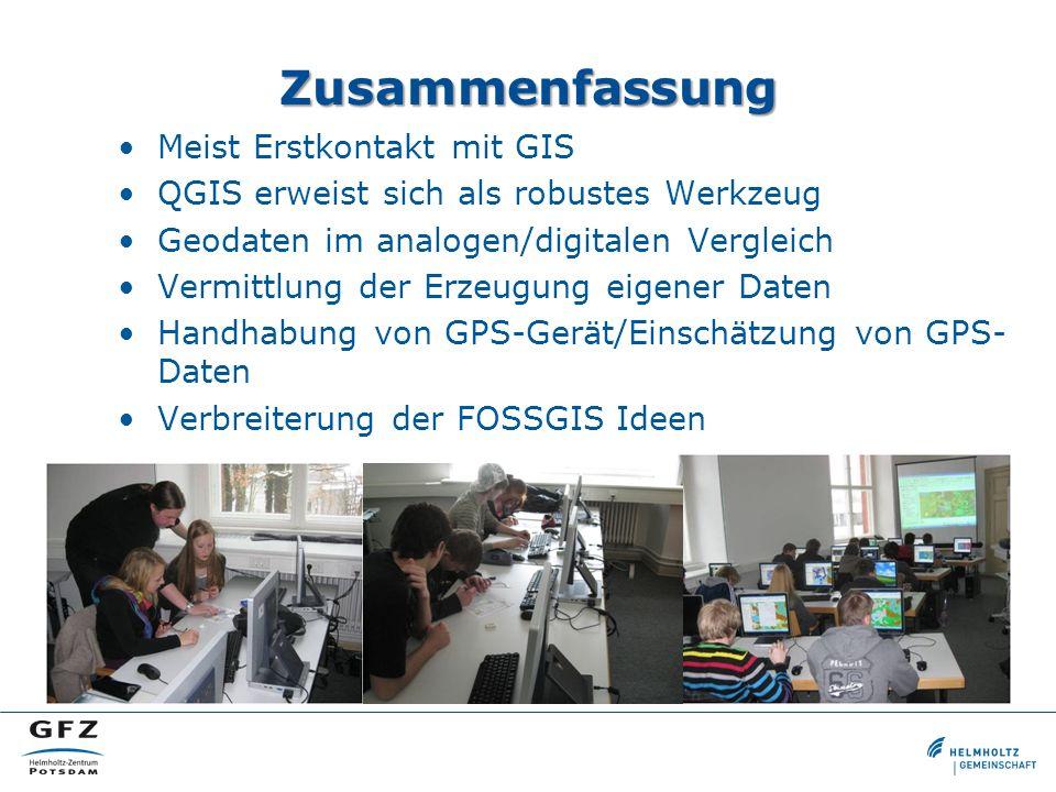 Zusammenfassung Meist Erstkontakt mit GIS QGIS erweist sich als robustes Werkzeug Geodaten im analogen/digitalen Vergleich Vermittlung der Erzeugung e