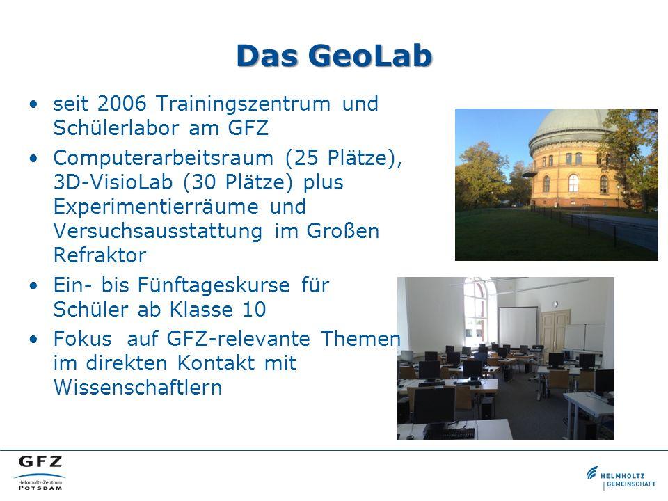 Das GeoLab seit 2006 Trainingszentrum und Schülerlabor am GFZ Computerarbeitsraum (25 Plätze), 3D-VisioLab (30 Plätze) plus Experimentierräume und Ver