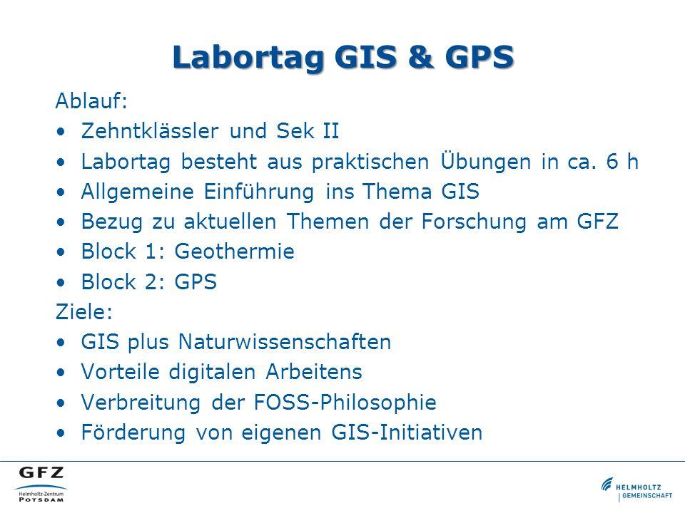Labortag GIS & GPS Ablauf: Zehntklässler und Sek II Labortag besteht aus praktischen Übungen in ca. 6 h Allgemeine Einführung ins Thema GIS Bezug zu a