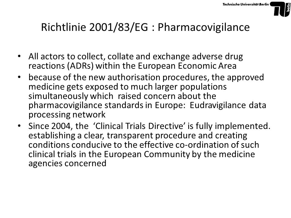 Richtlinie 2001/83/EG : Distribution of pharmaceuticals requirement for the possession of an authorisation before engaging in wholesale activity adequate premises, qualified staff, precise recordkeeping, emergency plans for market- withdrawal of pharmaceuticals and being able to provide information that makes it possible to trace the distribution of path of every medicinal product guideline on Good Distribution (94/C 63/03), which provides guidelines in accordance with the community code