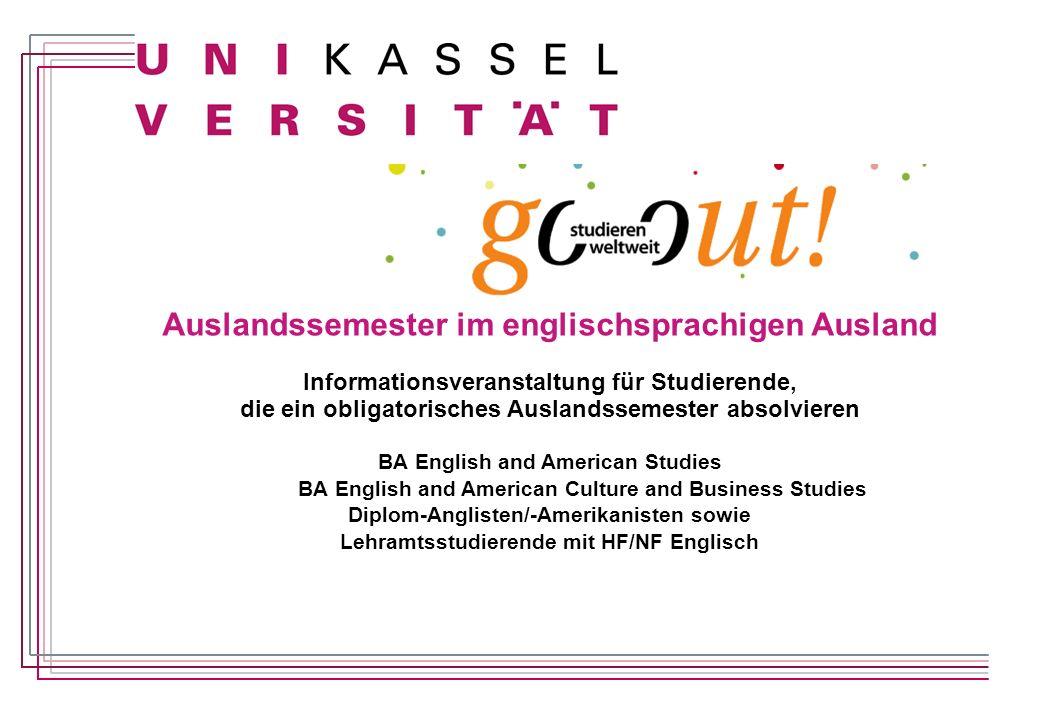 Auslandssemester im englischsprachigen Ausland Informationsveranstaltung für Studierende, die ein obligatorisches Auslandssemester absolvieren BA Engl