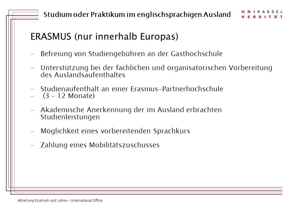 Abteilung Studium und Lehre – International Office Studium oder Praktikum im englischsprachigen Ausland ERASMUS (nur innerhalb Europas) -Befreiung von