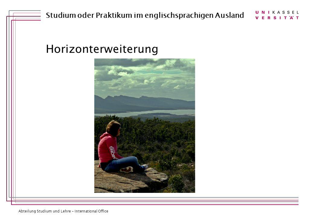 Abteilung Studium und Lehre – International Office Studium oder Praktikum im englischsprachigen Ausland WS 2012/2013 bzw.