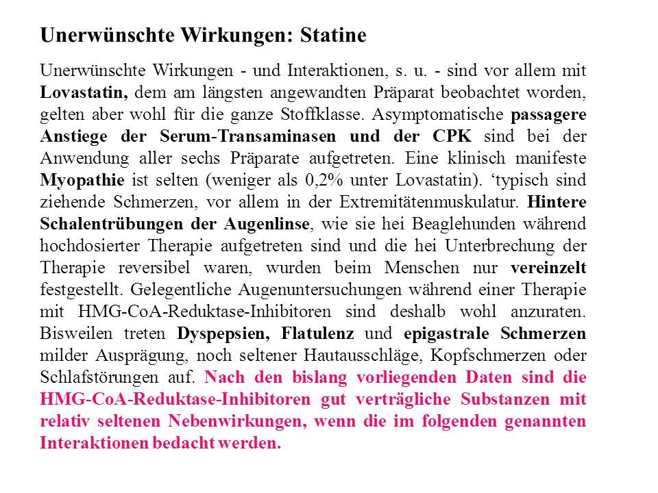 Unerwünschte Wirkungen: Statine Unerwünschte Wirkungen - und Interaktionen, s.