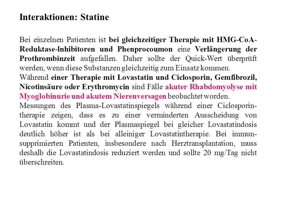 Bei einzelnen Patienten ist bei gleichzeitiger Therapie mit HMG-CoA- Reduktase-lnhibitoren und Phenprocoumon eine Verlängerung der Prothrombinzeit aufgefallen.
