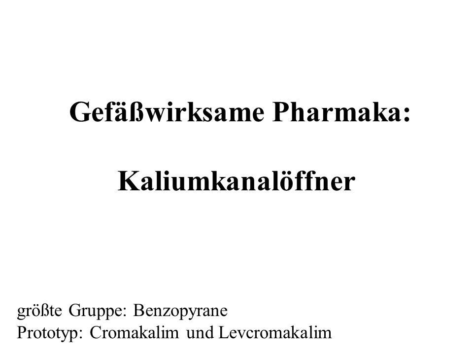 Gefäßwirksame Pharmaka: Kaliumkanalöffner größte Gruppe: Benzopyrane Prototyp: Cromakalim und Levcromakalim