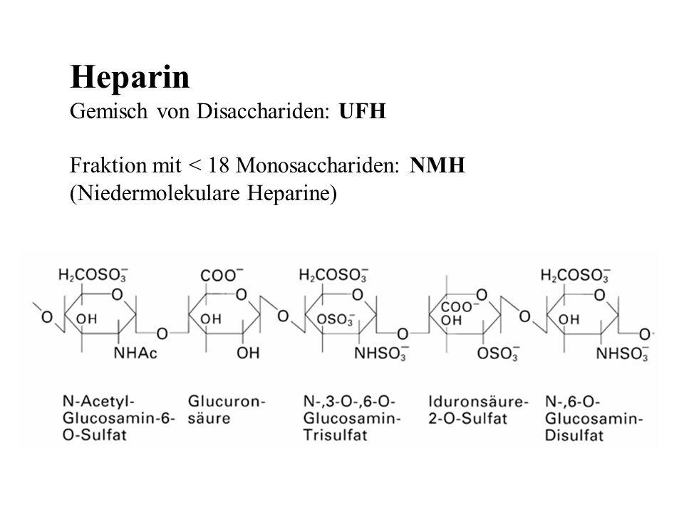 Heparin Gemisch von Disacchariden: UFH Fraktion mit < 18 Monosacchariden: NMH (Niedermolekulare Heparine)