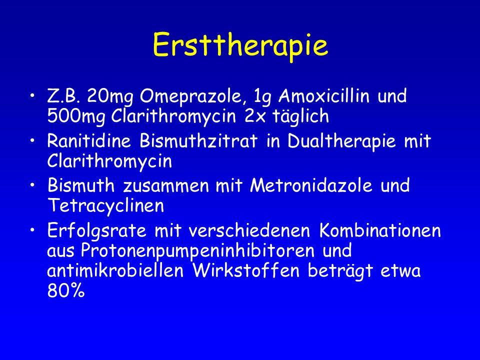 Ersttherapie Z.B. 20mg Omeprazole, 1g Amoxicillin und 500mg Clarithromycin 2x täglich Ranitidine Bismuthzitrat in Dualtherapie mit Clarithromycin Bism