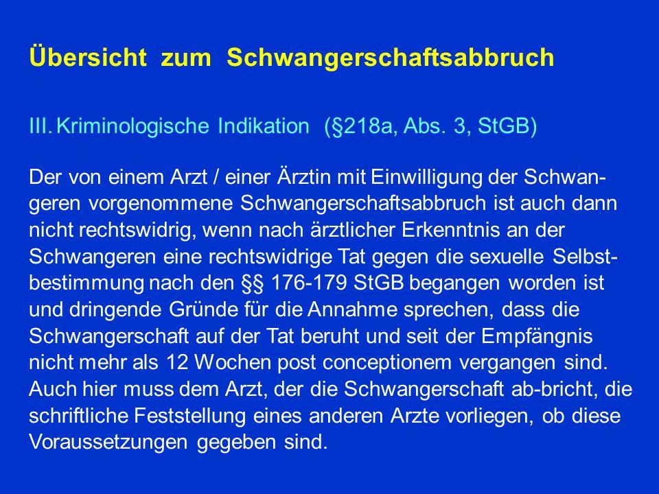 Übersicht zum Schwangerschaftsabbruch III.Kriminologische Indikation (§218a, Abs.
