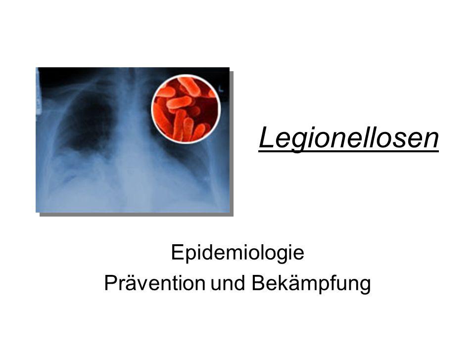 Legionellosen Epidemiologie Prävention und Bekämpfung