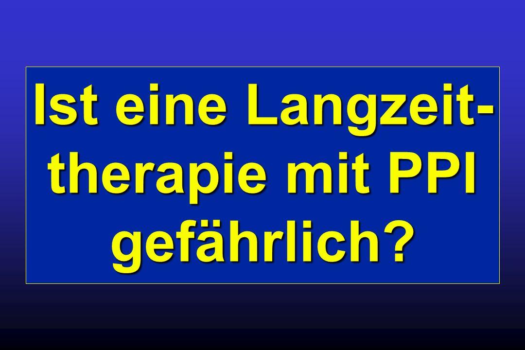 Ist eine Langzeit- therapie mit PPI gefährlich?