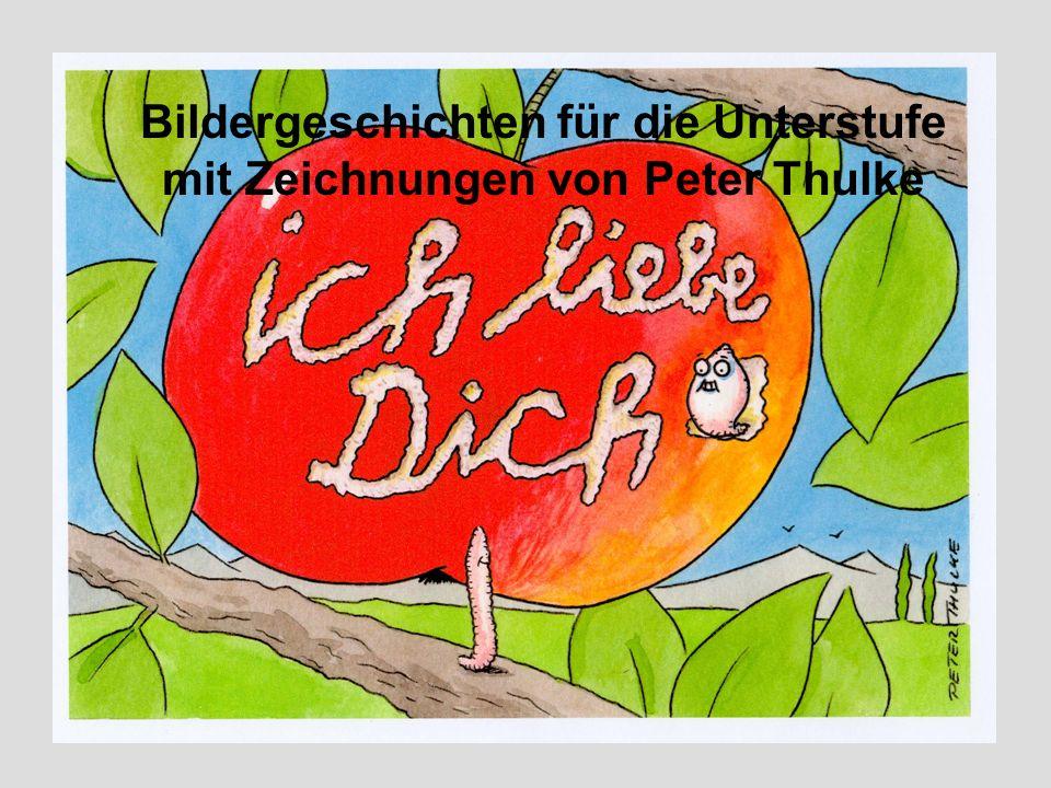Bildergeschichten für die Unterstufe mit Zeichnungen von Peter Thulke