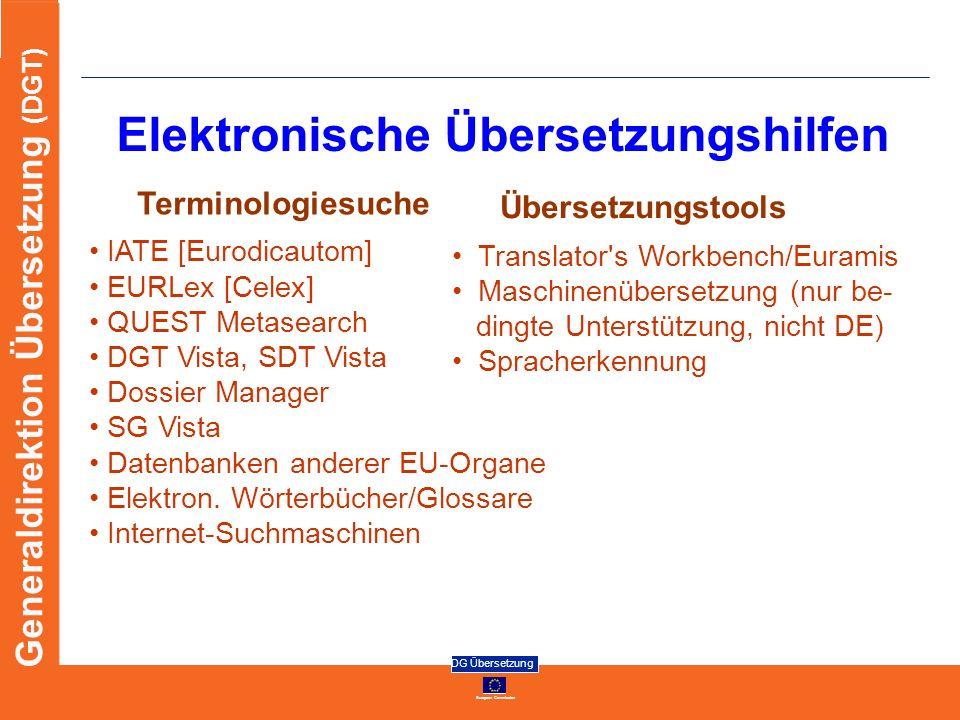 European Commission DG Übersetzung Generaldirektion Übersetzung (DGT) Elektronische Übersetzungshilfen Terminologiesuche IATE [Eurodicautom] EURLex [C