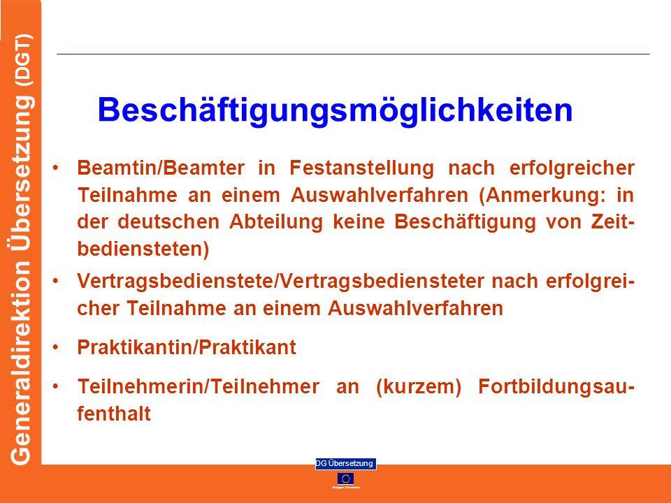 European Commission DG Übersetzung Generaldirektion Übersetzung (DGT) Beschäftigungsmöglichkeiten Beamtin/Beamter in Festanstellung nach erfolgreicher