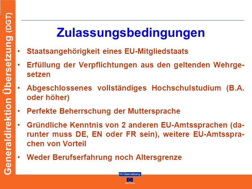 European Commission DG Übersetzung Generaldirektion Übersetzung (DGT) Zulassungsbedingungen Staatsangehörigkeit eines EU-Mitgliedstaats Erfüllung der