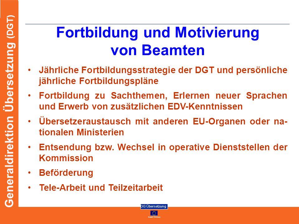 European Commission DG Übersetzung Generaldirektion Übersetzung (DGT) Fortbildung und Motivierung von Beamten Jährliche Fortbildungsstrategie der DGT