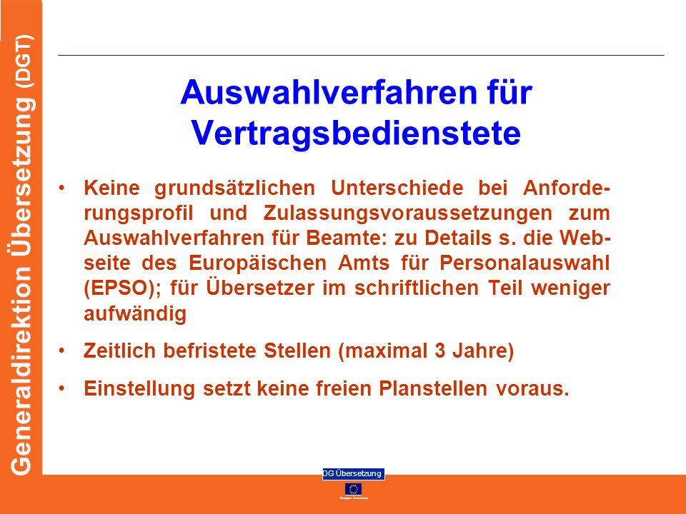 European Commission DG Übersetzung Generaldirektion Übersetzung (DGT) Auswahlverfahren für Vertragsbedienstete Keine grundsätzlichen Unterschiede bei