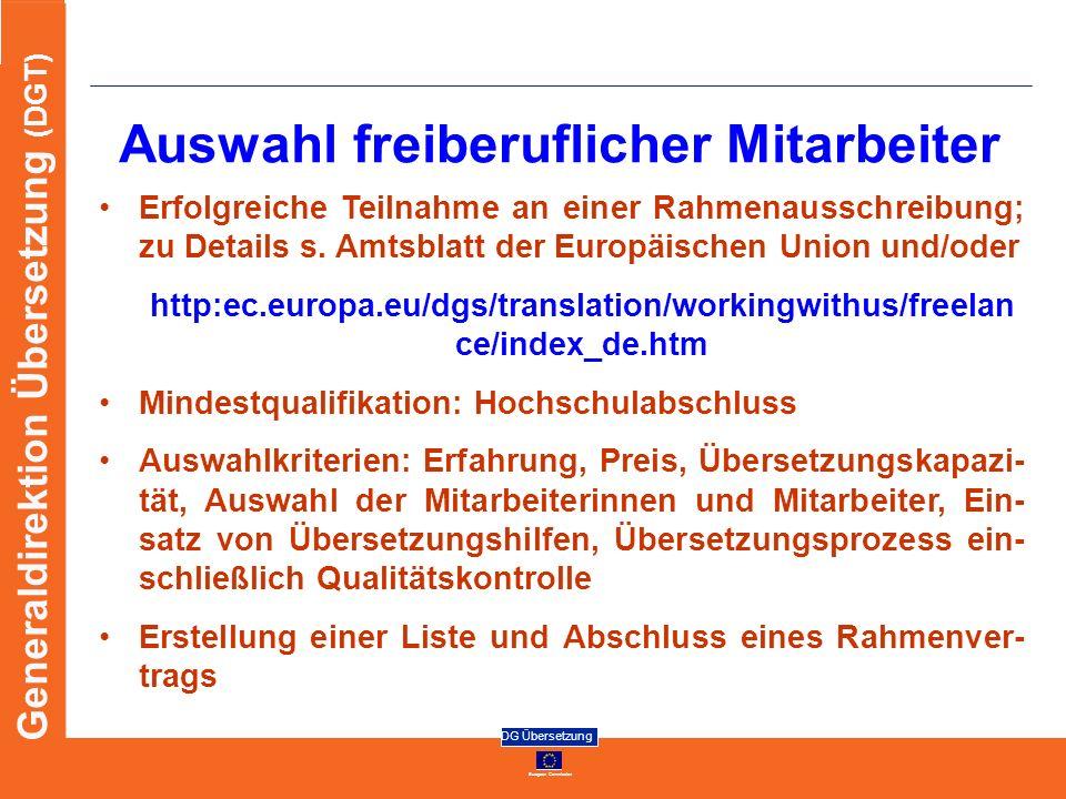 European Commission DG Übersetzung Generaldirektion Übersetzung (DGT) Auswahl freiberuflicher Mitarbeiter Erfolgreiche Teilnahme an einer Rahmenaussch
