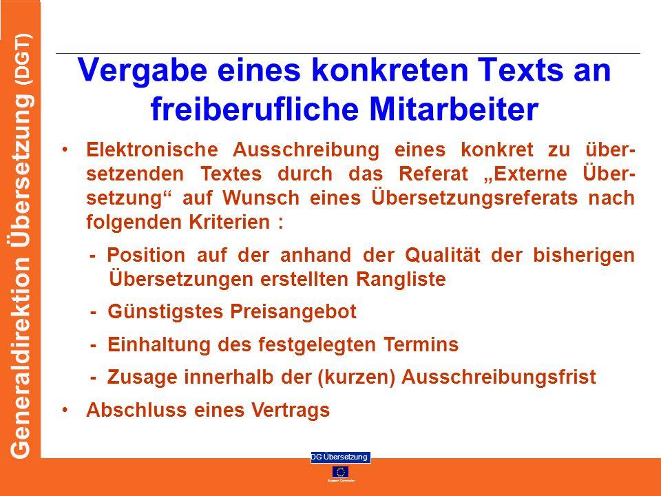 European Commission DG Übersetzung Generaldirektion Übersetzung (DGT) Vergabe eines konkreten Texts an freiberufliche Mitarbeiter Elektronische Aussch