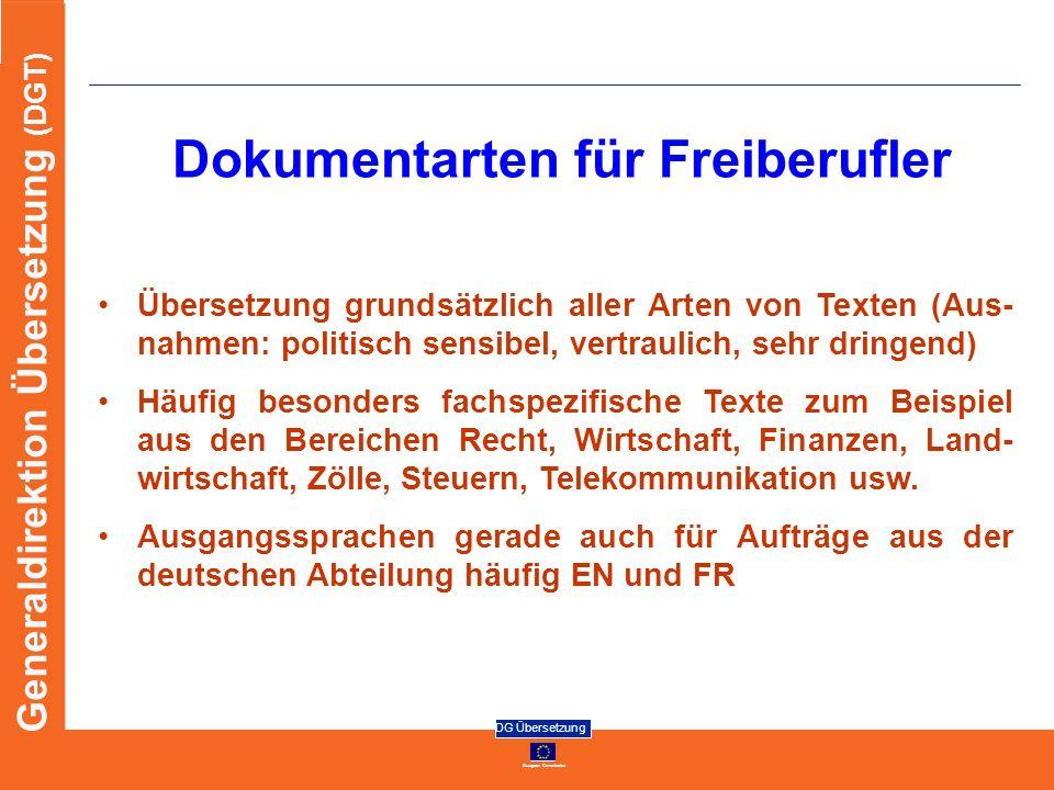 European Commission DG Übersetzung Generaldirektion Übersetzung (DGT) Dokumentarten für Freiberufler Übersetzung grundsätzlich aller Arten von Texten