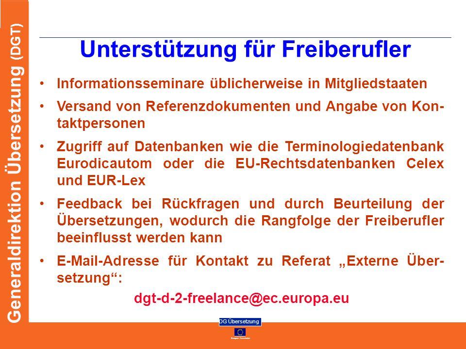 European Commission DG Übersetzung Generaldirektion Übersetzung (DGT) Unterstützung für Freiberufler Informationsseminare üblicherweise in Mitgliedsta