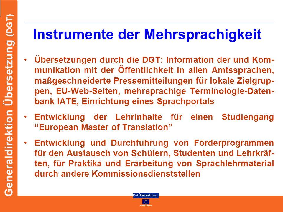 European Commission DG Übersetzung Generaldirektion Übersetzung (DGT) Instrumente der Mehrsprachigkeit Übersetzungen durch die DGT: Information der un