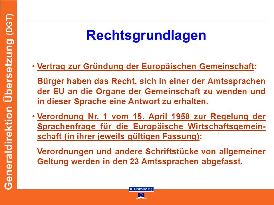 European Commission DG Übersetzung Generaldirektion Übersetzung (DGT) Rechtsgrundlagen Vertrag zur Gründung der Europäischen Gemeinschaft: Bürger habe