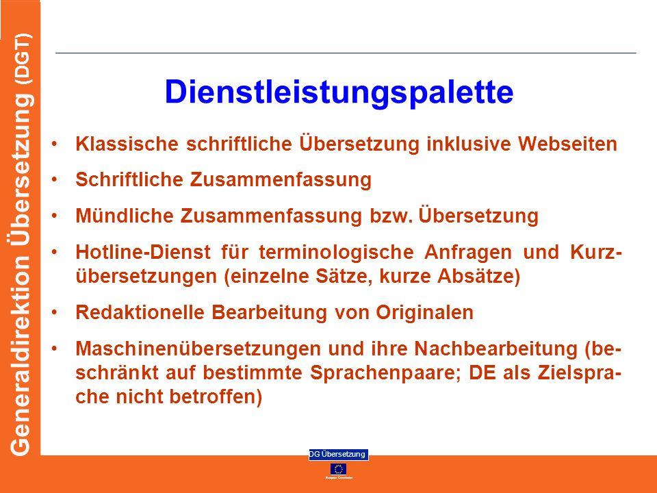 European Commission DG Übersetzung Generaldirektion Übersetzung (DGT) Dienstleistungspalette Klassische schriftliche Übersetzung inklusive Webseiten S
