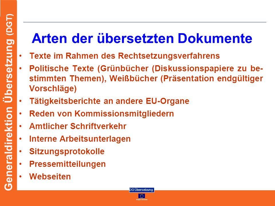 European Commission DG Übersetzung Generaldirektion Übersetzung (DGT) Arten der übersetzten Dokumente Texte im Rahmen des Rechtsetzungsverfahrens Poli