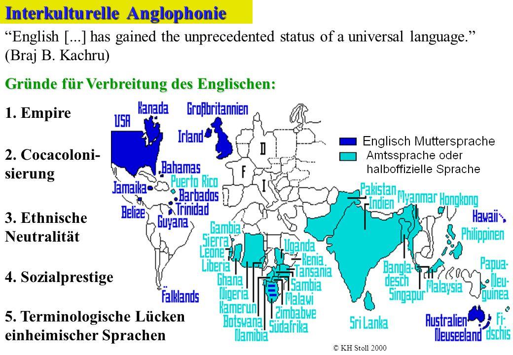 English [...] has gained the unprecedented status of a universal language. (Braj B. Kachru) 3. Ethnische Neutralität Interkulturelle Anglophonie Gründ