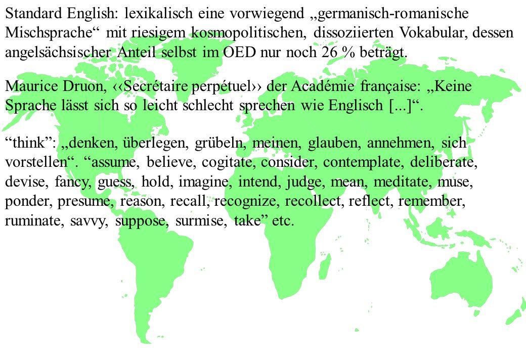 Maurice Druon, Secrétaire perpétuel der Académie française: Keine Sprache lässt sich so leicht schlecht sprechen wie Englisch [...]. Standard English: