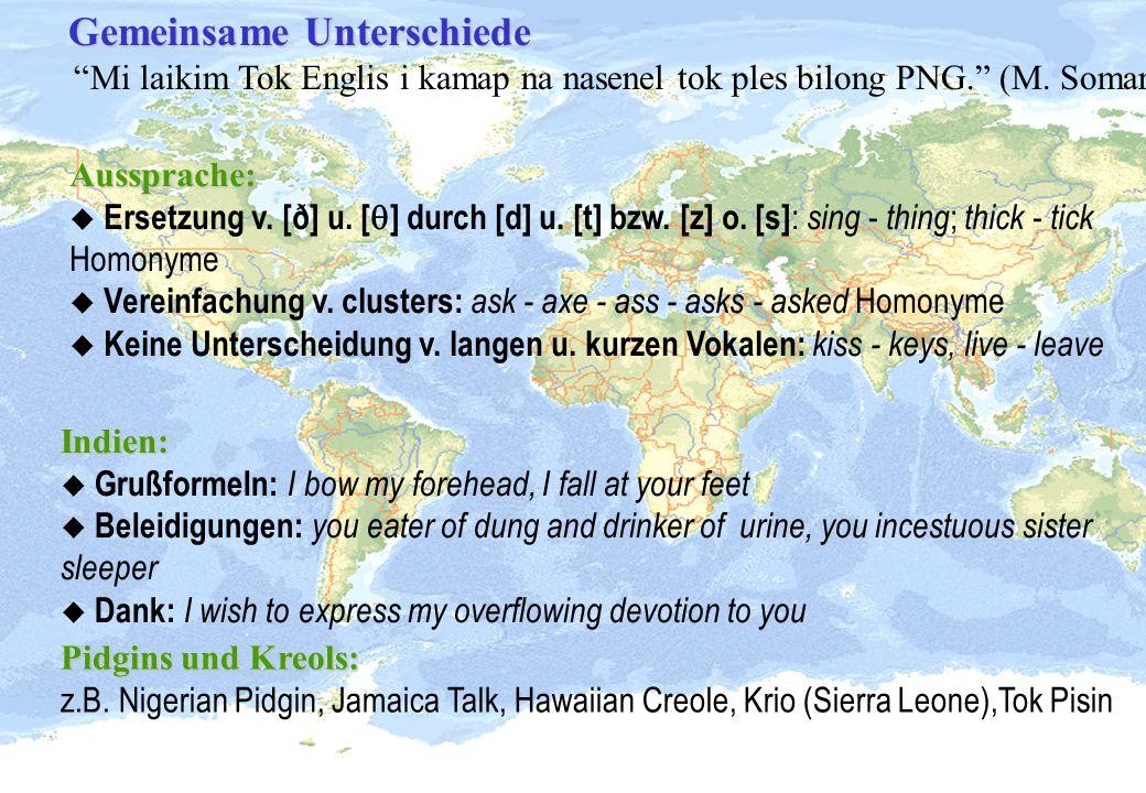 Gemeinsame Unterschiede Gemeinsame UnterschiedeMi laikim Tok Englis i kamap na nasenel tok ples bilong PNG. (M. Somare)Indien: u Grußformeln: I bow my