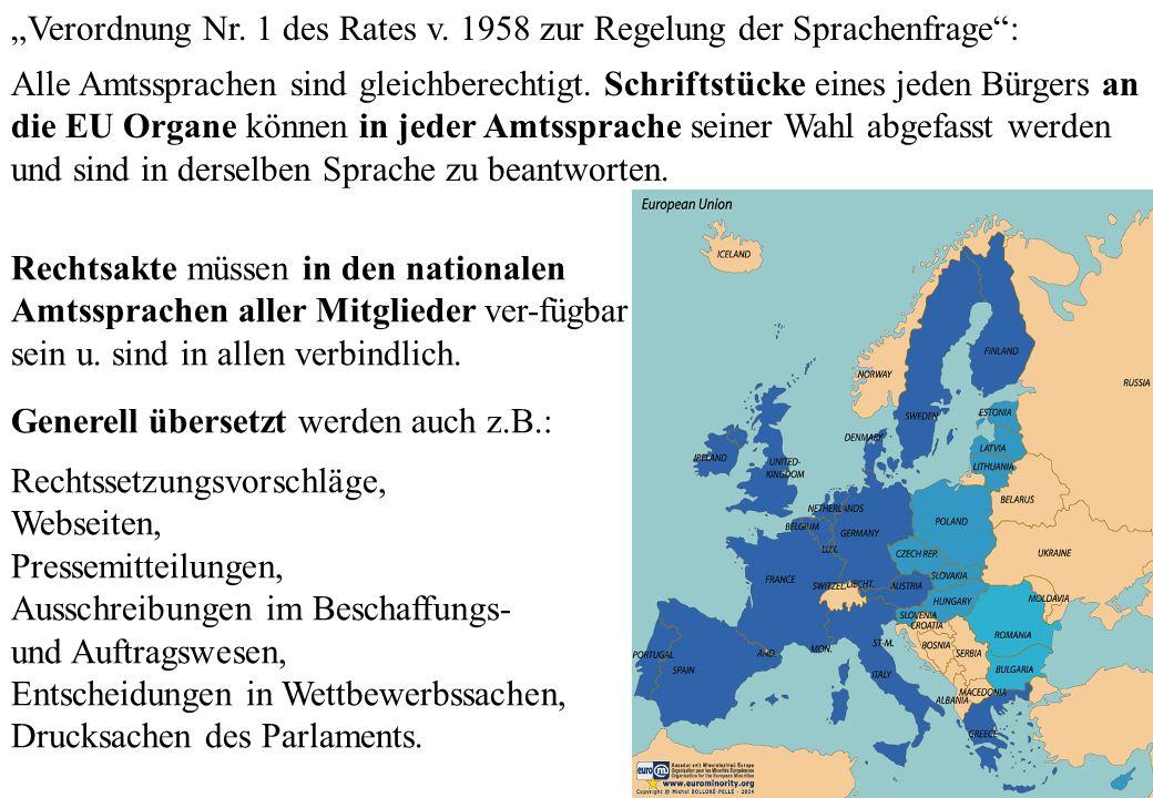 Verordnung Nr. 1 des Rates v. 1958 zur Regelung der Sprachenfrage: Alle Amtssprachen sind gleichberechtigt. Schriftstücke eines jeden Bürgers an die E