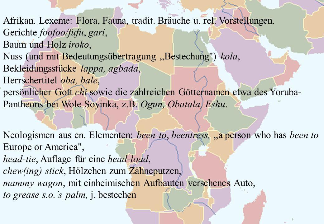 Afrikan. Lexeme: Flora, Fauna, tradit. Bräuche u. rel. Vorstellungen. Gerichte foofoo/fufu, gari, Baum und Holz iroko, Nuss (und mit Bedeutungsübertra