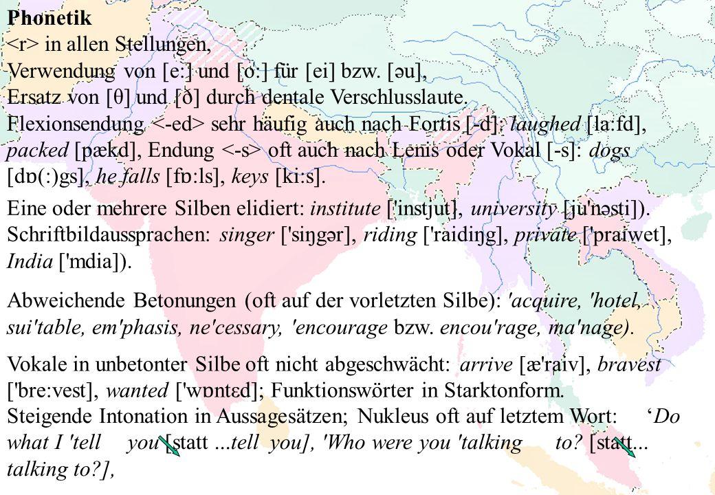 Phonetik in allen Stellungen, Verwendung von [e:] und [o:] für [ei] bzw. [әu], Ersatz von [θ] und [ð] durch dentale Verschlusslaute. Flexionsendung se