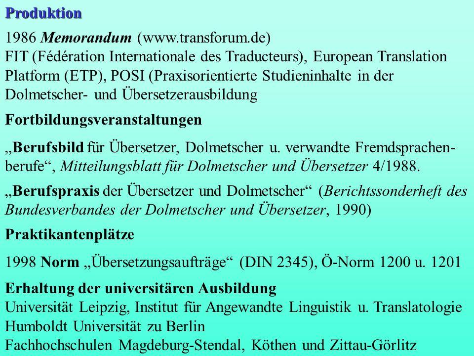 Produktion 1986 Memorandum (www.transforum.de) FIT (Fédération Internationale des Traducteurs), European Translation Platform (ETP), POSI (Praxisorien