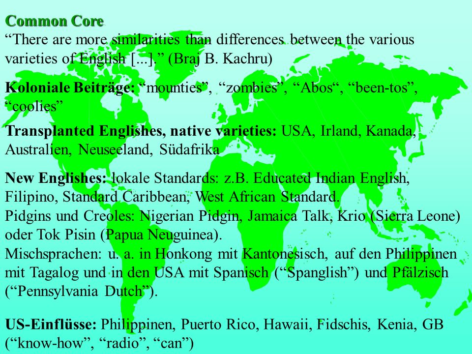 Common Core Common CoreThere are more similarities than differences between the various varieties of English [...].