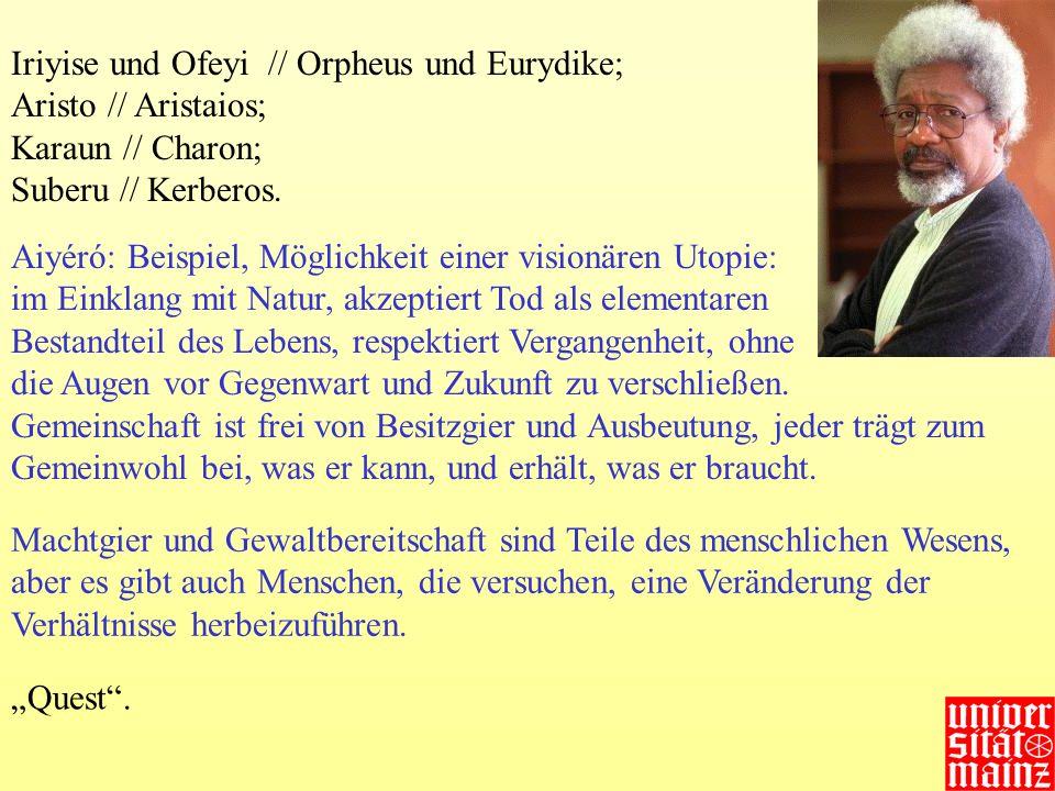 Iriyise und Ofeyi // Orpheus und Eurydike; Aristo // Aristaios; Karaun // Charon; Suberu // Kerberos. Aiyéró: Beispiel, Möglichkeit einer visionären U