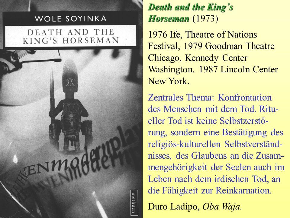 1976 Ife, Theatre of Nations Festival, 1979 Goodman Theatre Chicago, Kennedy Center Washington. 1987 Lincoln Center New York. Zentrales Thema: Konfron