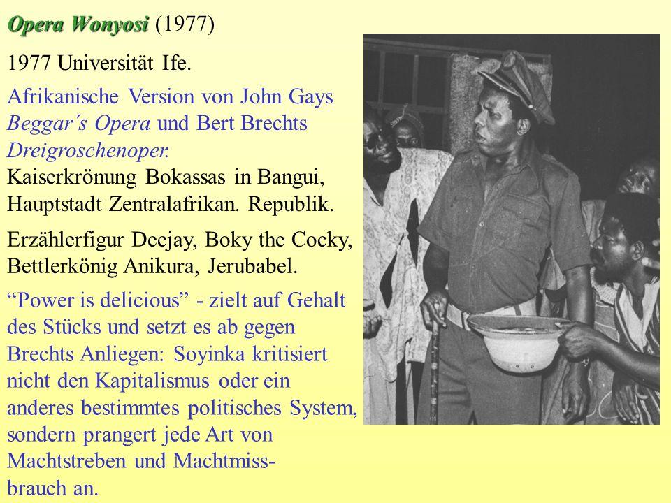 1977 Universität Ife. Afrikanische Version von John Gays Beggar´s Opera und Bert Brechts Dreigroschenoper. Kaiserkrönung Bokassas in Bangui, Hauptstad
