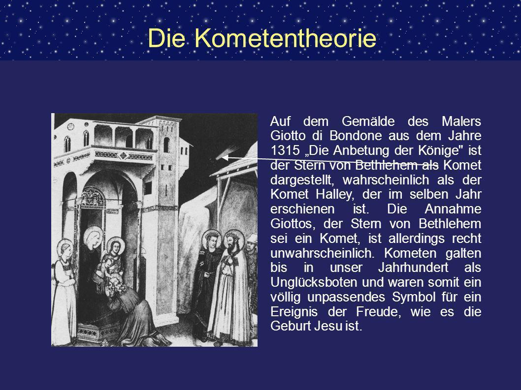 Die Kometentheorie Auf dem Gemälde des Malers Giotto di Bondone aus dem Jahre 1315 Die Anbetung der Könige