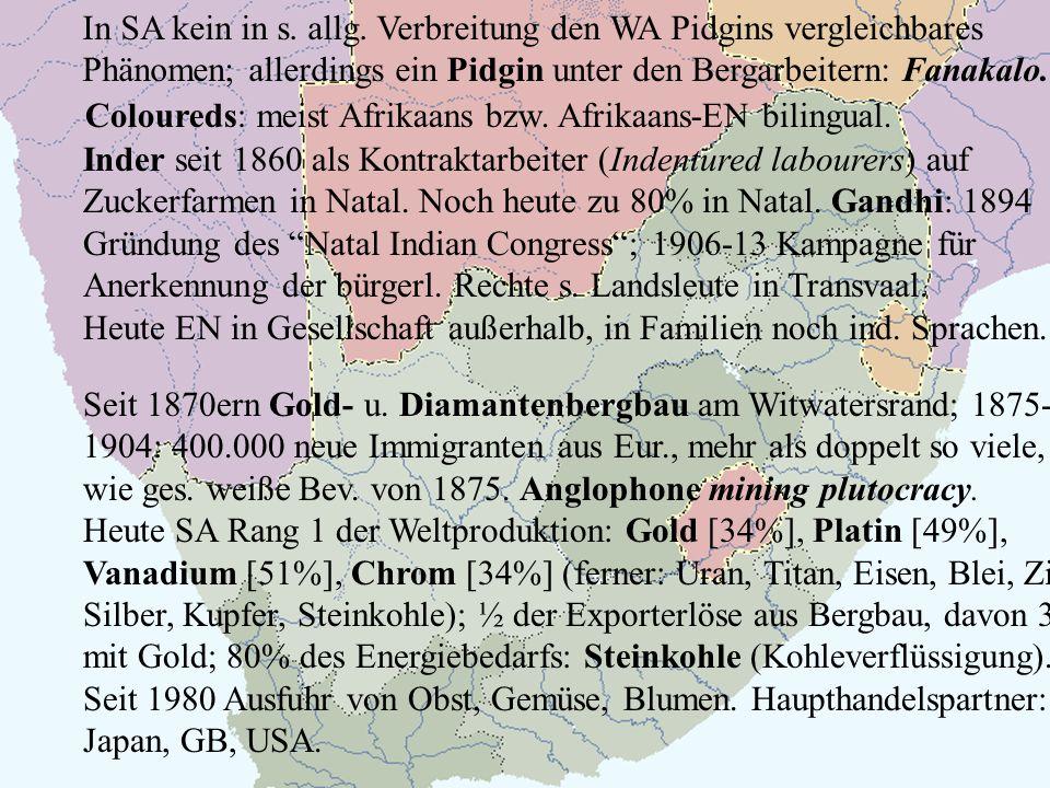 Coloureds: meist Afrikaans bzw.Afrikaans-EN bilingual.