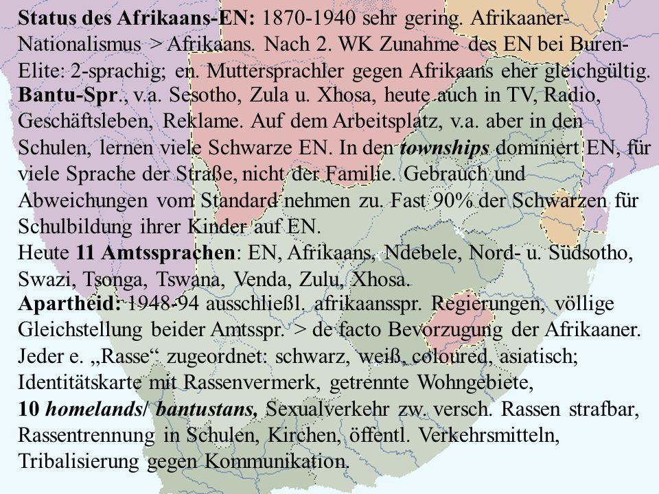 Status des Afrikaans-EN: 1870-1940 sehr gering.Afrikaaner- Nationalismus > Afrikaans.
