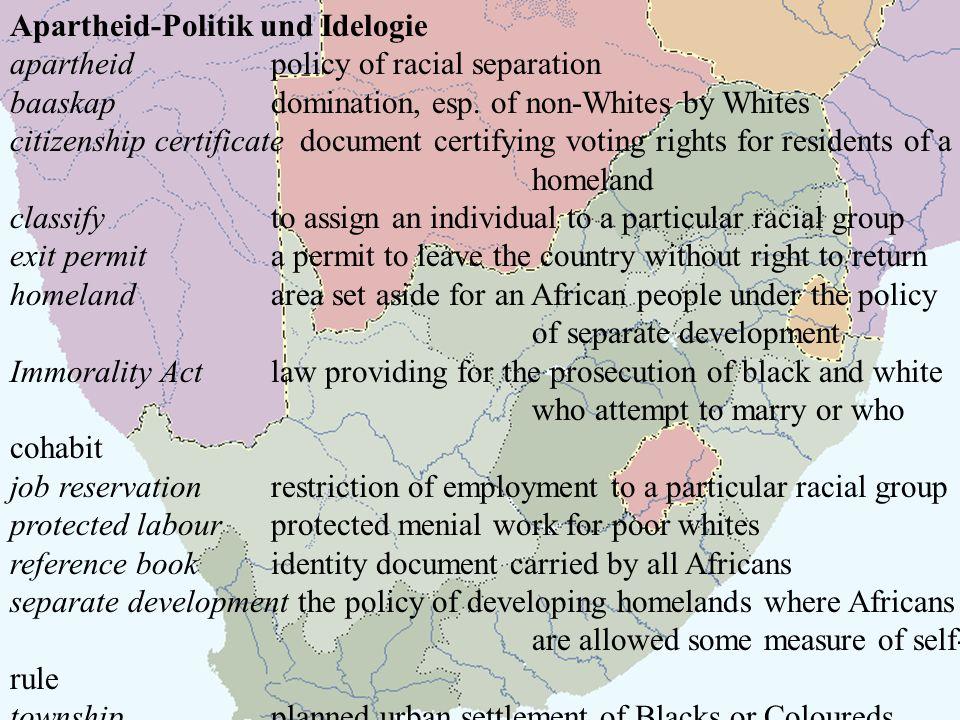 Apartheid-Politik und Idelogie apartheidpolicy of racial separation baaskapdomination, esp.