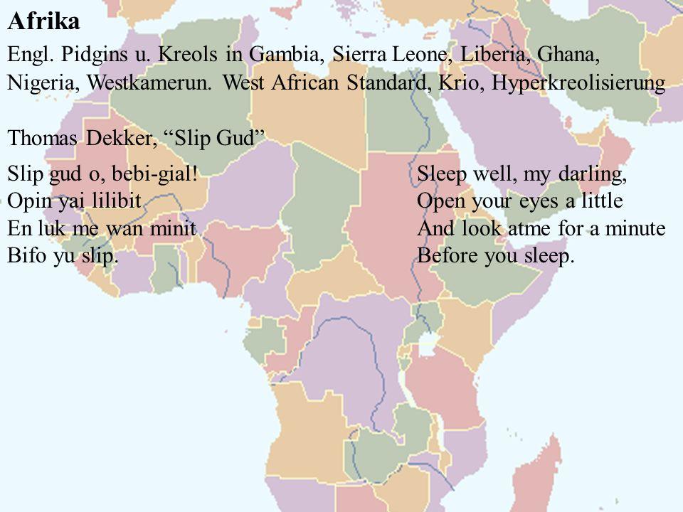 Afrika Engl. Pidgins u. Kreols in Gambia, Sierra Leone, Liberia, Ghana, Nigeria, Westkamerun. West African Standard, Krio, Hyperkreolisierung Thomas D