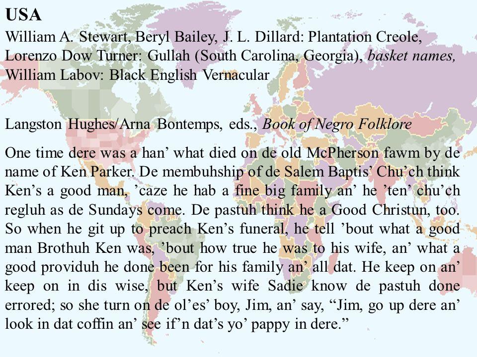 USA William A. Stewart, Beryl Bailey, J. L. Dillard: Plantation Creole, Lorenzo Dow Turner: Gullah (South Carolina, Georgia), basket names, William La