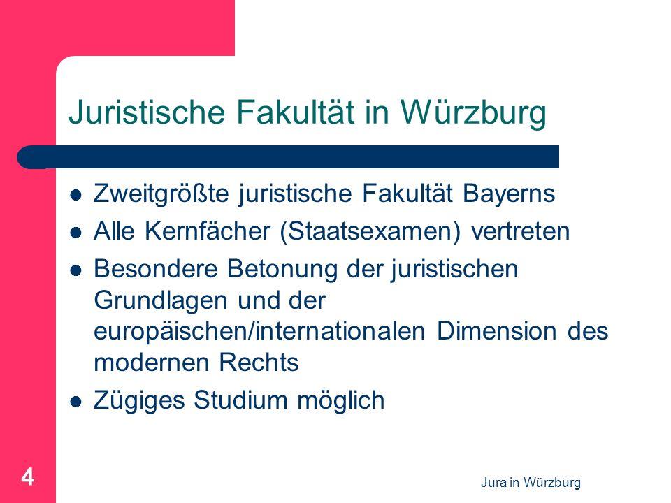 Jura in Würzburg 4 Juristische Fakultät in Würzburg Zweitgrößte juristische Fakultät Bayerns Alle Kernfächer (Staatsexamen) vertreten Besondere Betonung der juristischen Grundlagen und der europäischen/internationalen Dimension des modernen Rechts Zügiges Studium möglich