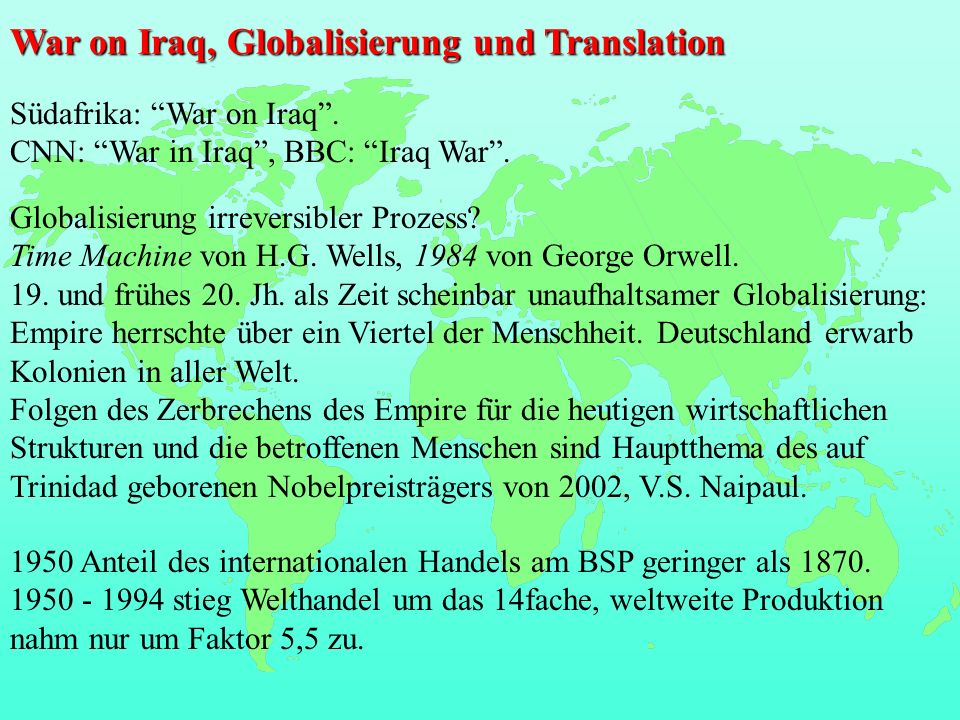 War on Iraq, Globalisierung und Translation Südafrika: War on Iraq. CNN: War in Iraq, BBC: Iraq War. Globalisierung irreversibler Prozess? Time Machin